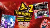 【光敏癫痫/Beat Hazard 2】Astronomia(美國空軍 A.k.a Daily Mix)/Brain Power [Insane+300%]