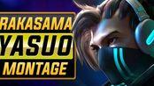 RaKaSaMa 终极亚索蒙太奇!! | Best Yasuo Plays