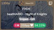 [7.59] Maxe191 | beatMARIO - Night of Knights [TAG4] 94.15% {#1 ???? 8} - osu!