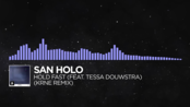 [Future Bass] - San Holo - Hold Fast (feat Tessa Douwstra) (KRANE Remix) [Monste