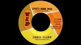 Chris Clark - Love's Gone Bad