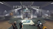 [sfm - o.w.n]起义 - 第1集