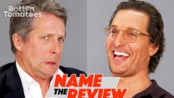 "The Gentlemen's Matthew McConaughey & Hugh Grant Play ""Name the Review"""